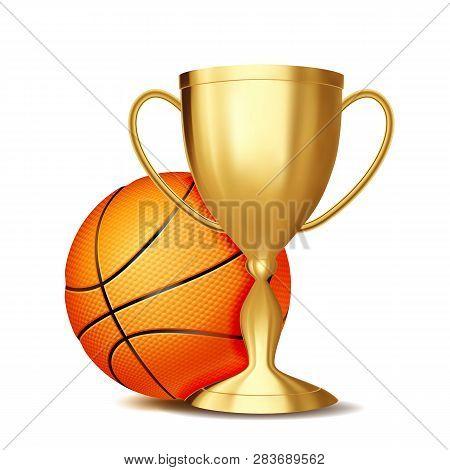 Basketball Award Vector. Basketball Ball, Golden Cup. For Sport Promotion. Tournament, Championship