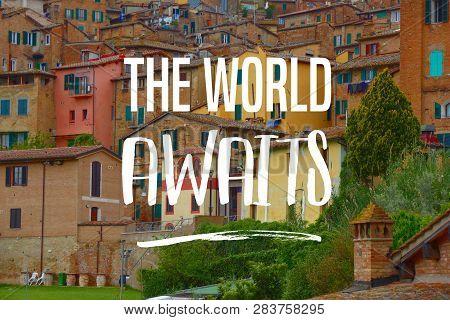 The world awaits - wanderlust adventure motivational poster sign. poster