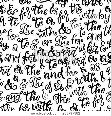 Prepositions, Articles And Ampersands Seamless Pattern. Vector Fonts, Decorative Handwriting Or Hand