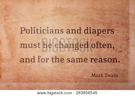 Politicians And Diapers Must Be Changed Often - Famous American Writer Mark Twain Quote Printed On V