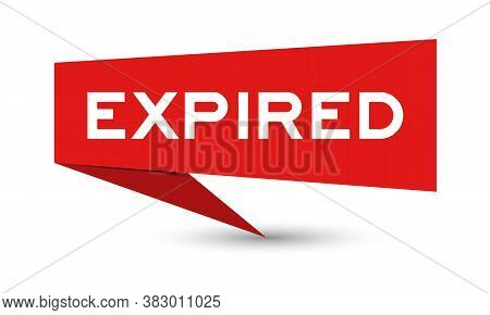Red Color Paper Speech Banner With Word Expired On White Background