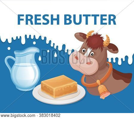 Fresh Dairy Butter On Plate With Jug Of Milk And Funny Cow In Cartoon Style. Bar Of Butter As Tradit