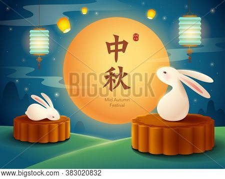 Chinese Mooncake Festival. Mid Autumn Festival. Cute Rabbits Enjoy The Glorious Full Moon. Translati