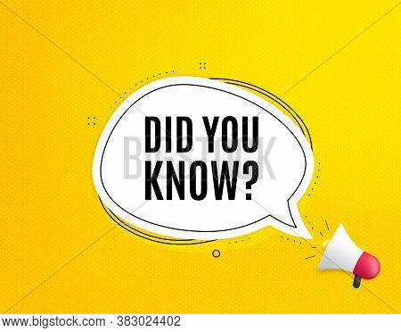 Did You Know. Megaphone Banner With Chat Bubble. Special Offer Question Sign. Interesting Facts Symb
