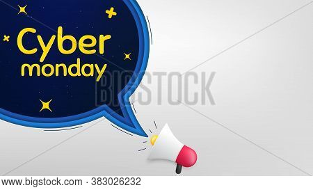 Cyber Monday Sale. Megaphone Banner With Speech Bubble. Special Offer Price Sign. Advertising Discou