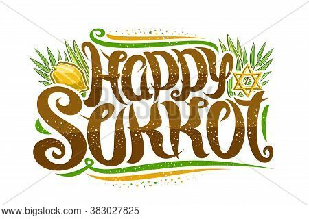 Vector Greeting Card For Jewish Sukkot, Creative Calligraphic Font, Decorative Art Flourishes, Star