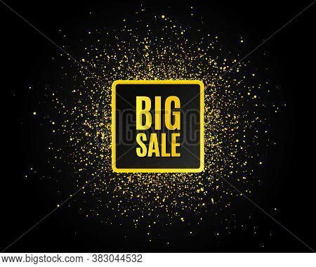 Big Sale. Golden Glitter Pattern. Special Offer Price Sign. Advertising Discounts Symbol. Black Bann