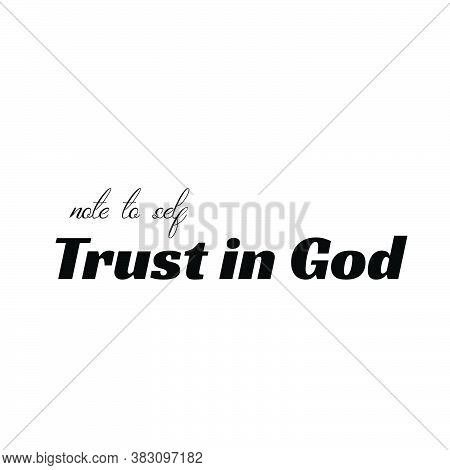 Trust In God, Christian Faith, Typography For Print Or Use As Poster, Card, Flyer Or T Shirt