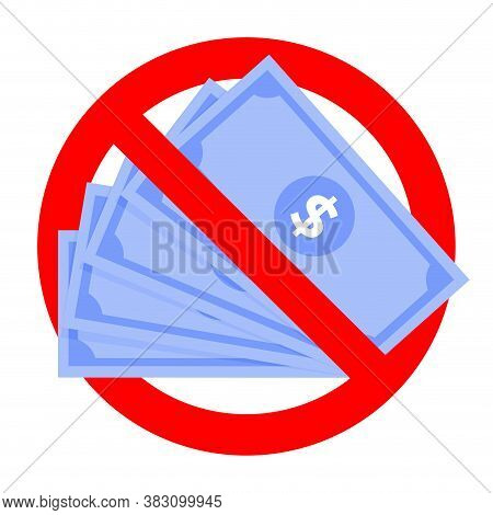Renouncement Cash Money Icon, Do Not Accept Cash Banknotes. Forbidden And Reject Money, Attention Ic