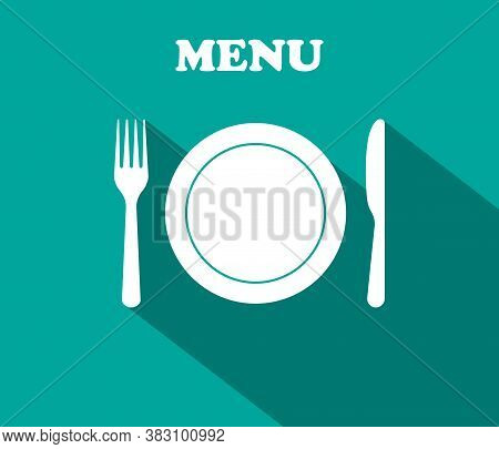 Fork, Plate, Knife - Icons Of Lunch. Graphic Decoration For Menu Of Restaurant. Utensil For Dinner.