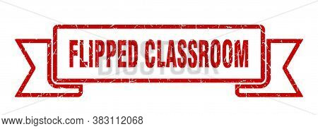 Flipped Classroom Ribbon. Flipped Classroom Grunge Band Sign. Banner