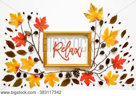 Colorful Autumn Leaf Decoration, Golden Frame, Text Relax