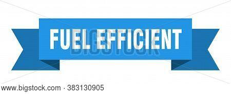 Fuel Efficient Ribbon. Fuel Efficient Paper Band Banner Sign