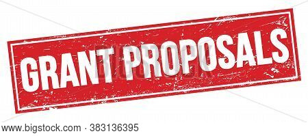 Grant Proposals Text On Red Grungy Rectangle Stamp.