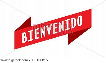 Red Ribbon With The Words Welcome To Spanish For A Banner, Stickers And Labels. Vector Template For