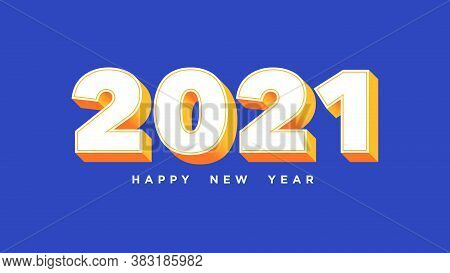 Happy New 2021 Year. Isometric Number 2021 With White Yellow Orange Colors, Bold Digits In 3d Style