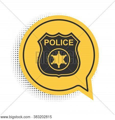 Black Police Badge Icon Isolated On White Background. Sheriff Badge Sign. Yellow Speech Bubble Symbo