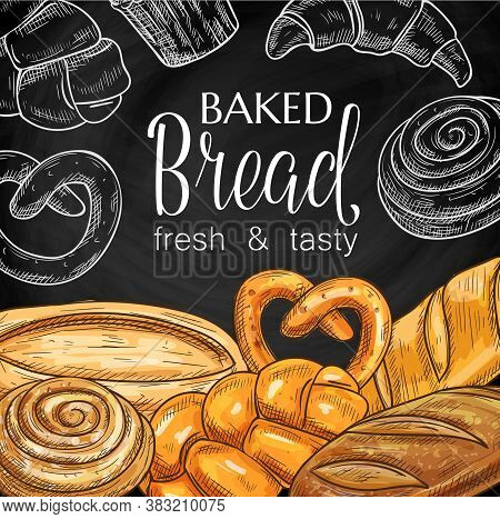 Baked Bread And Pastry Chalkboard Sketch Vector. Vienna Wheat And Spiral Rye Bread, Batard And Bloom
