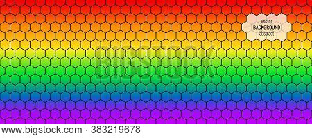 Lgbt Pride. Vector Abstract Hexagonal Rainbow Background. The Concept Of Sexual Tolerance, Ending Ho