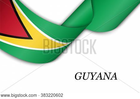 Waving Ribbon Or Banner With Flag Of Guyana