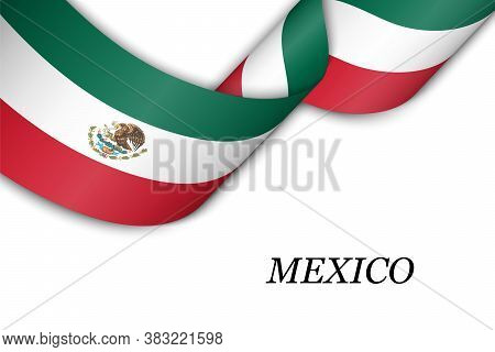 Waving Ribbon Or Banner With Flag Of Mexico