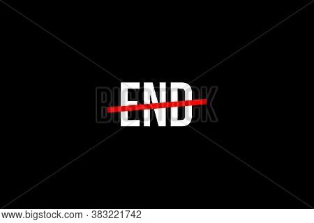 No End. Crossed Out Word With A Red Line Meaning The Need To Put An End