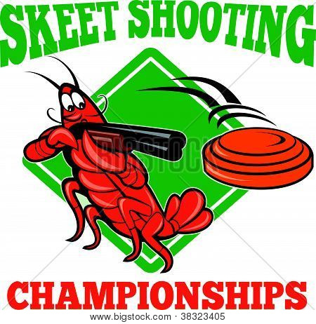 Illustration of a crayfish lobster skeet target shooting using shotgun rifle aiming at flying clay disk with diamond shape in background done in cartoon style with text skeet shooting championships. poster