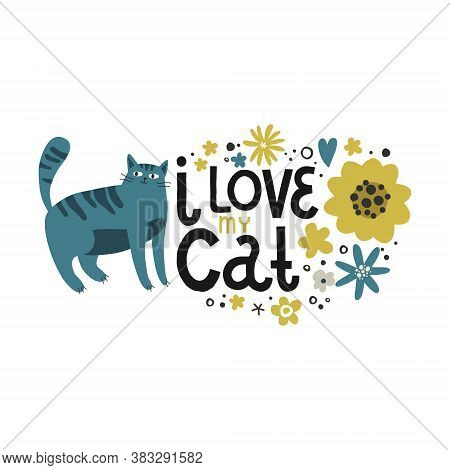 Blue Cat And Flowers Lettering The Words I Love Cat, Vector Drawing Greeting Card Template