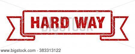 Hard Way Grunge Vintage Retro Band. Hard Way Ribbon