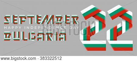 September 22, Bulgaria Independence Day Congratulatory Design. Text Made Of Bended Ribbons With Bulg
