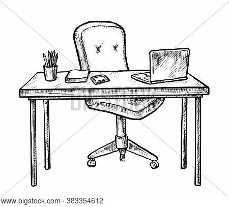 Hand Drawn Workplace. Sketch Table Desk With Chair, Computer Laptop, Notebook And Stationary On Whit