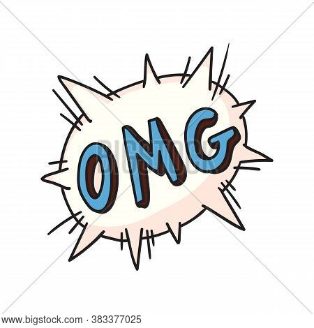 Omg Word On Exploding Balloon. Isolated Comic Cartoon Speech Bubble Icon With Text. Vector Surprise