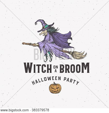 Witch On A Broom Halloween Logo Or Label Template. Hand Drawn Colorful Flying Woman In A Hat And Pum