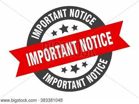 Important Notice Sign. Important Notice Black-red Round Ribbon Sticker