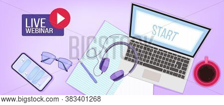 Live Webinar Or E-learning Background With Laptop Screen, Headphones, Coffee, Smartphone. Digital In