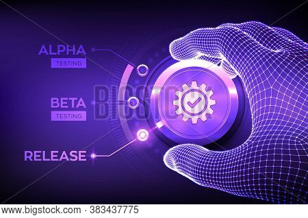 Software Testing Engineering Concept. Alpha Beta Release Testing. Wireframe Hand Turning A Test Proc
