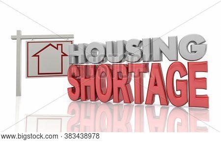 Housing Shortage Home for Sale Real Estate Short Supply 3d Illustration