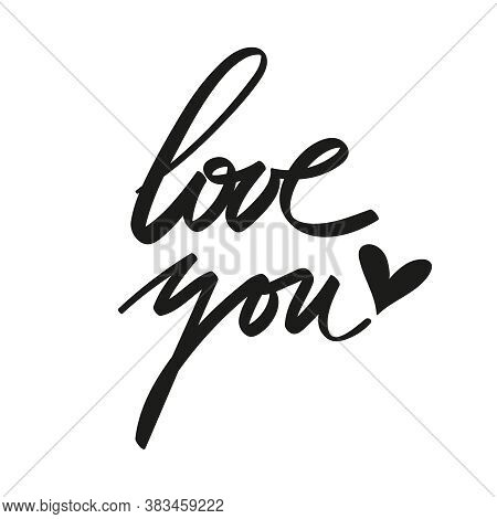 Vector Handwriting Words Love You. Hand Drawn Ink Brush Lettering Inscription. Modern Calligraphy.