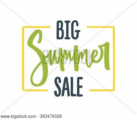 Big Summer Sale Phrase In Yellow Frame For Seasonal Discount. Advertising Inscription With Handwritt