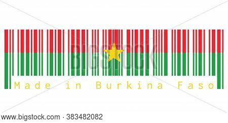 Barcode Set The Color Of Burkina Faso Flag, Red And Green In Yellow Star, Text: Made In Burkina Faso