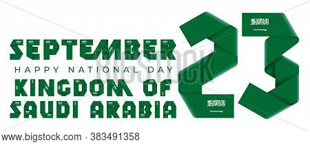 Congratulatory Design For September 23, Kingdom Of Saudi Arabia National Day. Text Made Of Bended Ri