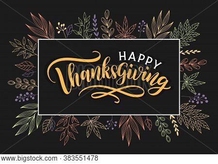 Happy Thanksgiving Hand Sketched Lettering Greeting Card. Happy Thanksgiving Text With Autumn Floral