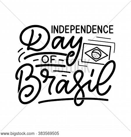 Hand Drawn Lettering Phrase - Day Of Brasil. Holiday Celebration Artwork For Greeting Cards, Social
