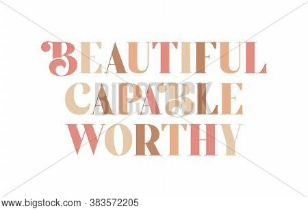 Beautiful Capable Worthy Positive Message Poster Greeting Card Graphic Design, Modern Feminism Stick