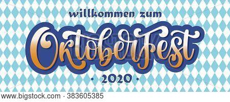 Willkommen Zum Oktoberfest 2020 Vector Banner Poster. Illustration With Brush Lettering Typography A