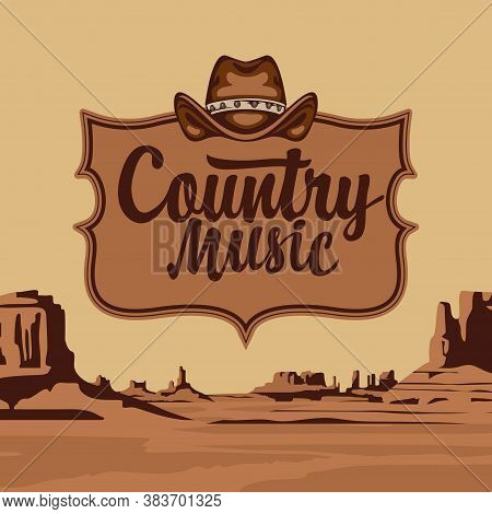 Country Music Poster With An Inscription And A Cowboy Hat On The Background Of A Scenic Landscape. V
