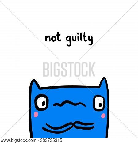 Not Guilty Hand Drawn Vector Illustration In Cartoon Doodle Style