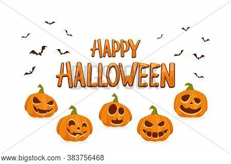 Lettering Happy Halloween And Scary Pumpkins With Bats Isolated On White Background. Holiday Card Wi