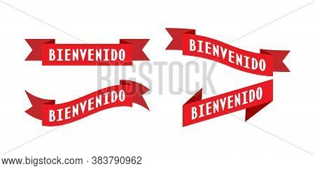 Set Red Ribbon With The Words Welcome To Spanish For A Banner, Stickers And Labels. Vector Template