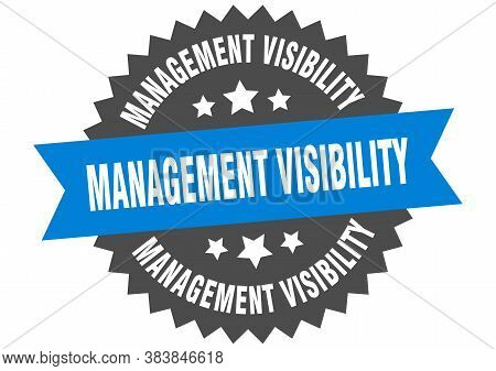 Management Visibility Sign. Management Visibility Circular Band Label. Round Sticker